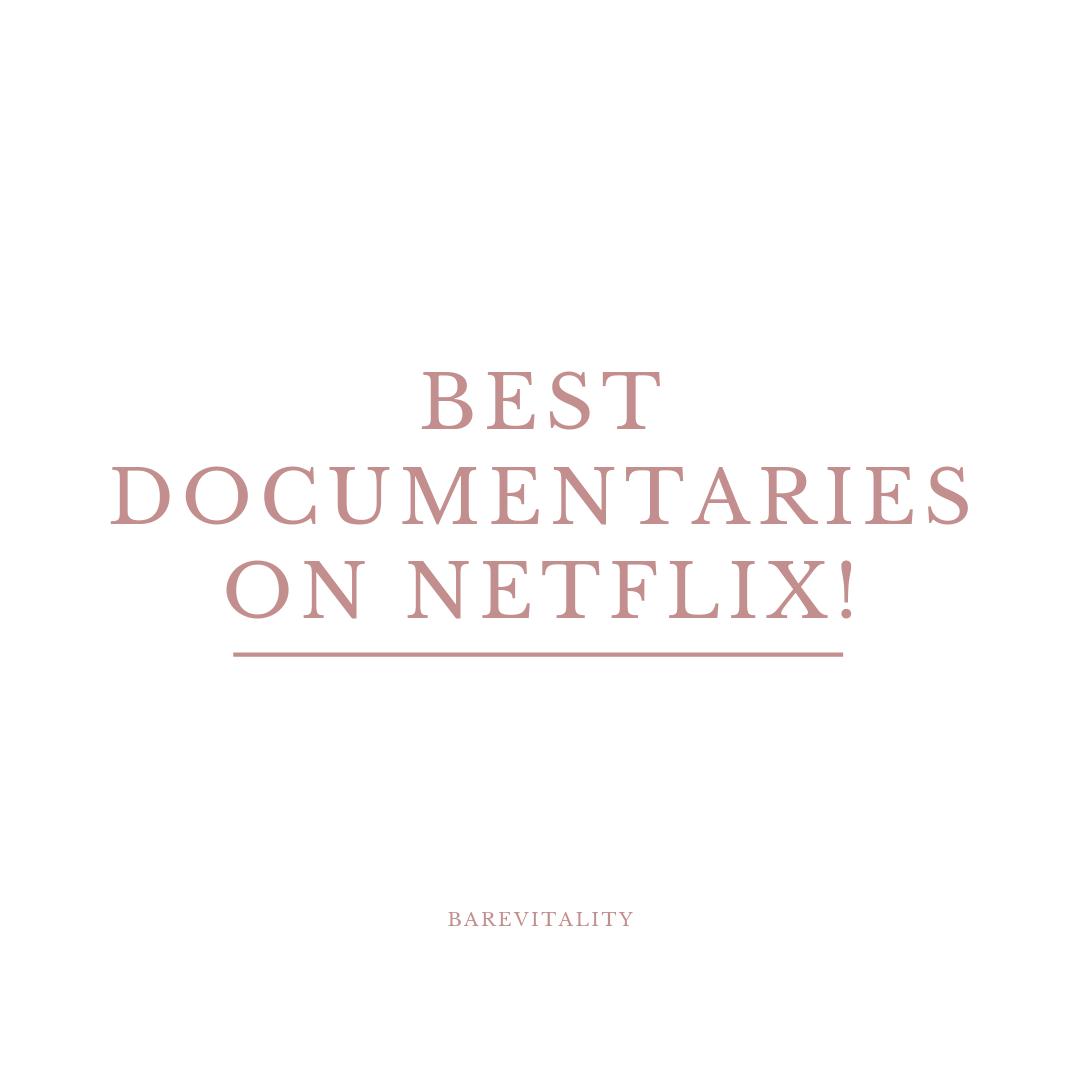 Best Documentaries On Netflix!